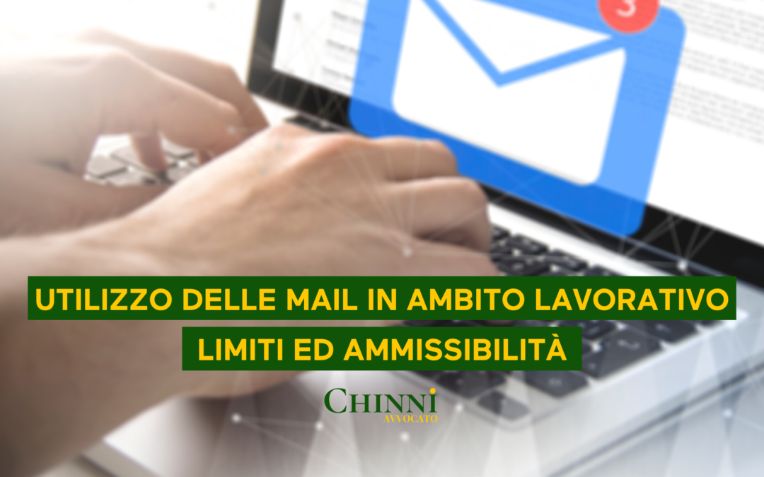 L'UTILIZZO DELLE EMAIL IN AMBITO LAVORATIVO – LIMITI ED AMMISSIBILITÀ